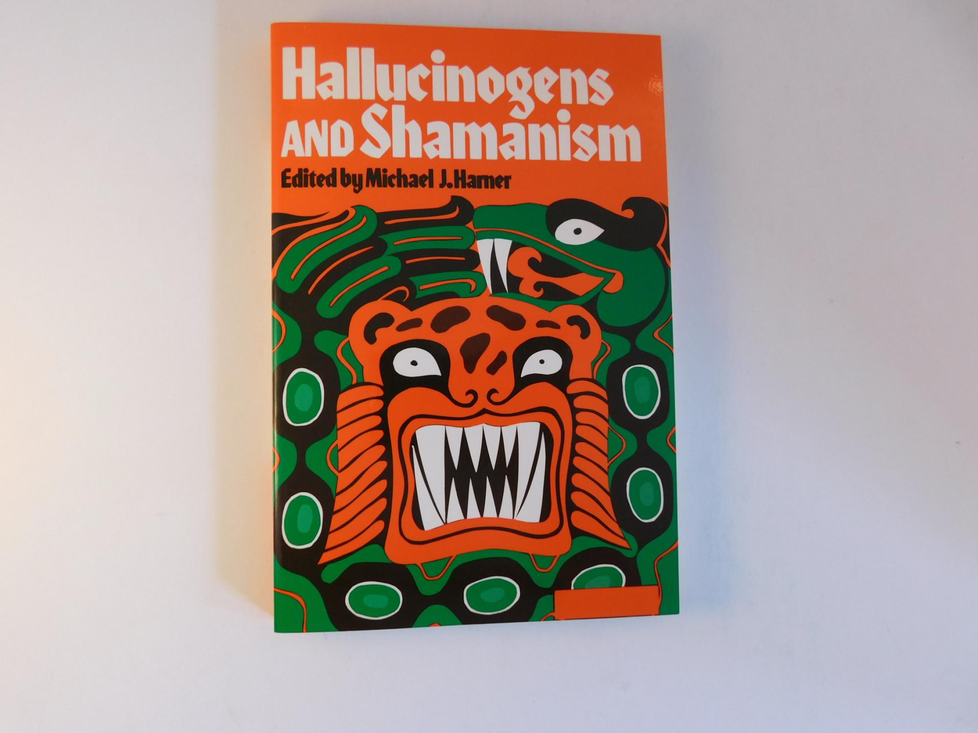 Hallucinogens and Shamanism (Galaxy Books) - Michael J. Harner