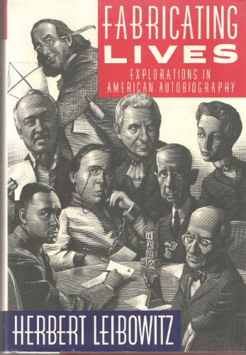 Fabricating Lives: Explorations in American Autobiography - Leibowitz, Herbert A.