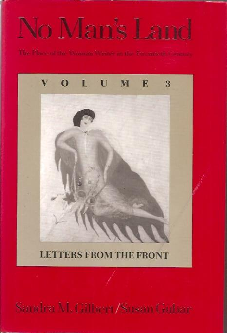 No Man's Land: The Place of the Woman Writer in the Twentieth Century, Volume 3: Letters from the Front - Gilbert, Sandra M.; Gubar, Professor Susan