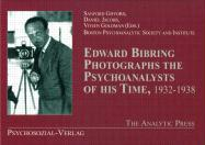 Edward Bibring Photographs the Psychoanalysts of His Time, 1932-1938