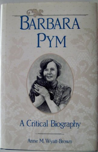 Barbara Pym - Anne M. Wyatt-Brown