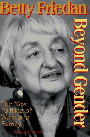 Beyond Gender: The New Politics of Work and Family - Betty Friedan