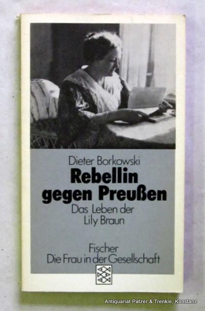 Rebellin gegen Preußen - Braun - Borkowski, Dieter