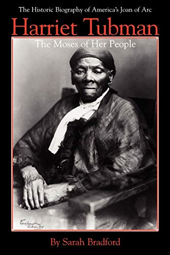 Harriet Tubman: The Moses of Her People - Bradford, Sarah H.