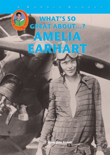 Amelia Earhart (Robbie Readers) (What's So Great About?) - Amie Jane Leavitt