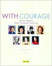 With Courage: Seven Women Who Changed America