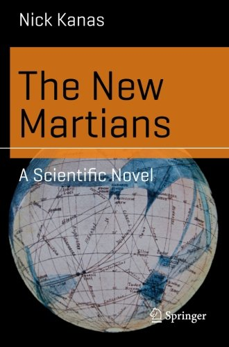 The New Martians: A Scientific Novel (Science and Fiction) - Nick Kanas