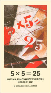 5×5-25. Russian Avantgarde Exhibition, Moscow 1921. Faksimile