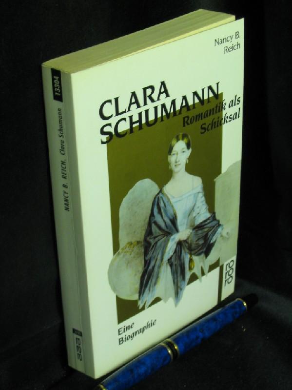 Clara Schumann - Romantik als Schicksal, Eine Biographie aus der Reihe: rororo- Band: 13304