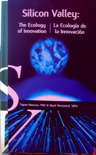Silicon Valley: The Ecology of Innovation - Tapan Munroe