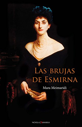 Las brujas de esmirna/ The Witches of Esmirna (Spanish Edition) - Meimaridi, Mara