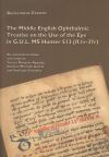 The Middle English Ophthalmic Treatise on the Use of the Eye in G.U.L. MS Hunter 513 (ff. 1r-37r) - Grassus, Benvenutus.