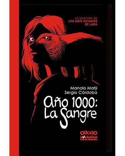 La leyenda de los infantes de Lara: Año 1000. La sangre