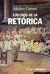 Los usos de la retorica / The uses of rhetoric (Alianza Ensayo) (Spanish Edition)