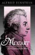 Mozart: His Character, His Work (Galaxy Books)