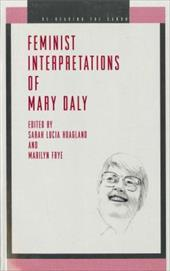 Feminist Interp. Mary Daly -Ppr - Hoagland, Sarah Lucia / Frye, Marilyn