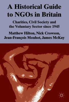 A Historical Guide to NGOs in Britain - Hilton, Matthew Crowson, Nick Mouhot, Jean-Francois McKay, James