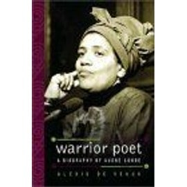 Warrior Poet : A Biography Of Audre Lorde - Alexis De Vea