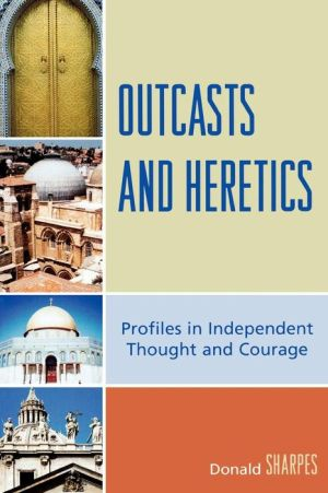 Outcasts And Heretics - Donald Sharpes