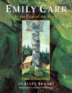 Emily Carr: At the Edge of the World - Bogart, Jo Ellen Newhouse, Maxwell