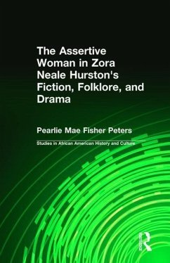 The Assertive Woman in Zora Neale Hurston's Fiction, Folklore, and Drama - Peters, Pearlie Mae Fisher Fisher-Peters, Pearlie M.
