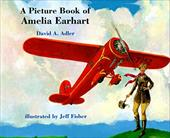 A Picture Book of Amelia Earhart - Adler, David A. / Fisher, Jeff