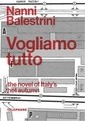 Vogliamo Tutto (We Want Everything) - Nanni  Nanni Balestrini