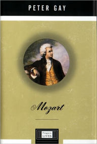 Mozart: A Life - Peter Gay