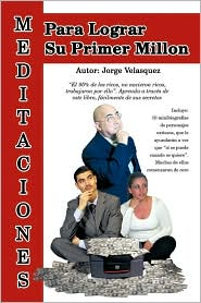 Meditaciones para Lograr Su Primer Millon - Jorge Velasquez