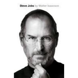 Steve Jobs: The Exclusive Biography - Walter Isaacson