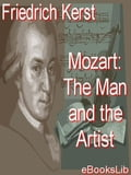 Mozart: The Man and the Artist - Kerst, Friedrich