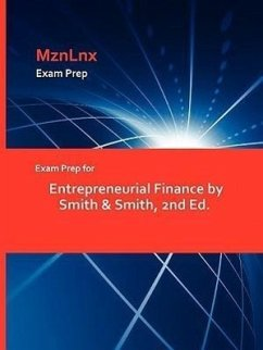Exam Prep for Entrepreneurial Finance by Smith & Smith, 2nd Ed. - Smith &. Smith, &. Smith