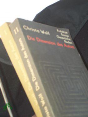 Die Dimension des Autors : Essays u. Aufsätze, Reden u. Gespräche 1959 - 1985 / Christa Wolf. [Ausw.: Angela Drescher] - Wolf, Christa