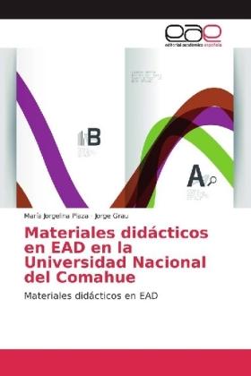 Materiales didÃcticos en EAD en la Universidad Nacional del Comahue - Materiales didÃcticos en EAD - Plaza, MarÃa Jorgelina / Grau, Jorge