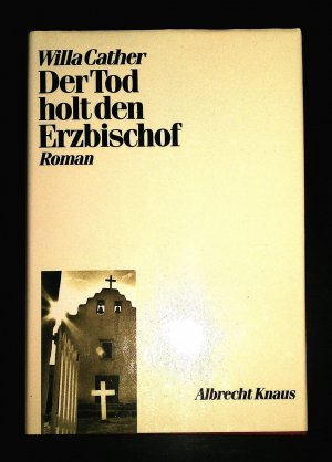 Der Tod holt den Erzbischof. Roman Willa Cather