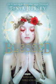 Blessed (The Blessed 1): Sangre preciosa