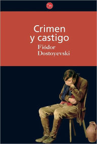 Crimen y castigo (Crime and Punishment) - Fedor Dostoievski