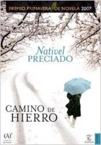 Camino de hierro - Nativel Preciado