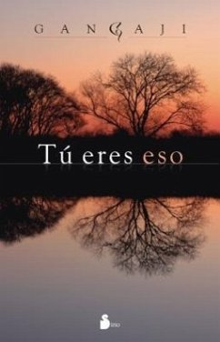 Tu Eres Eso = You Are That - Gangaji