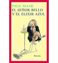 El señor Bello y el elixir azul / The Hansome Man and the Blue Elixer - Paul Maar