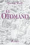 El otomano - Ball, David W.