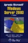 Aprenda Microsoft Windows Server 2003 3ª Ed. - Raya Cabrera Jose Luis