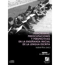 Panoramas, preocupaciones y perspectivas en la ensenanza inicial de la lengua escrita/ Panoramas, Concerns and Perspectives in the Initial Education of the Written Language - Isabel Maria Rios Garcia