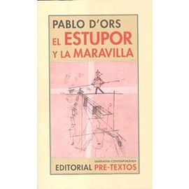 El estupor y la maravilla/ The Astonishment and the Wonder - Pablo D'ors