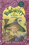 Pongwiffy, la Bruja Cochina = Pongwiffy, a Witch of Dirty Habits