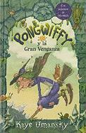 Pongwiffy y la Gran Venganza = Pongwiffy and the Goblins' Revenge