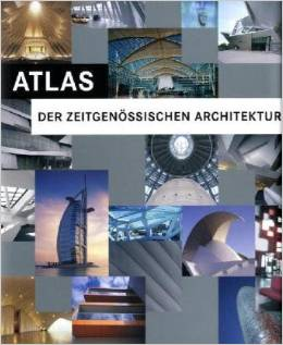 Atlas der zeitgenössischen Architektur. Atlas of Architecture today. Atlas van de heddendaagse Architectuur. - Schleifer, Simone (Hrsg.)