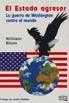 El estado agresor : la guerra de Washington contra el mundo - Blum, William Maremagnum MTM Traducciones