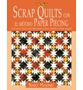 Scrap quilts con el método paper piecing - Nancy Mahoney