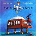 Todo lo que deseo para ti/ Everything That I Wish for You - Jutta Richter